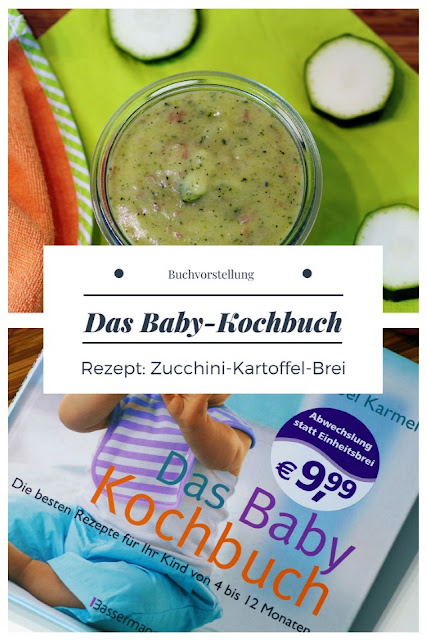 {Buchwerbung} Das Baby Kochbuch - Rezept Zucchini-Kartoffel-Brei #dasbabykochbuch #zucchinikartoffelbrei #kochenfürbabys #babybreieselbstmachen #breiselbstgemacht #baby - Foodblog Topfgartenwelt