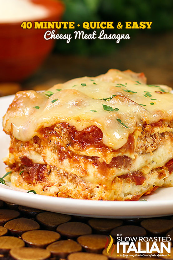 40 Minute Quick Easy Cheesy Meat Lasagna
