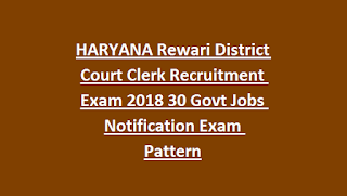 HARYANA Rewari District Court Clerk Recruitment Exam 2018 30 Govt Jobs Notification Exam Pattern