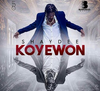 [Music] Shaydee - Koyewon
