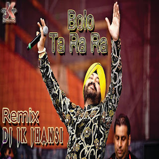 Bolo Tara Rara ( Daler Mehndi ) Remix - JK Production