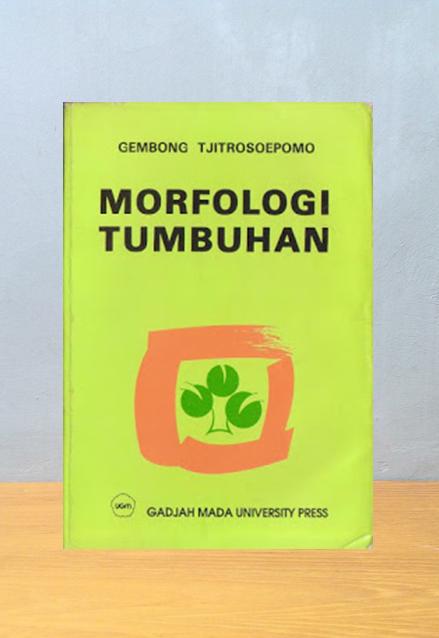 MORFOLOGI TUMBUHAN, Gembong Tjitrosoepomo