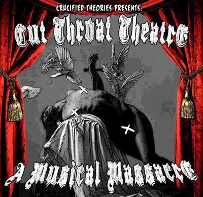 Crucified Theories - Cut Throat Theatre, A Musical Massacre - Album Download, Itunes Cover, Official Cover, Album CD Cover Art, Tracklist