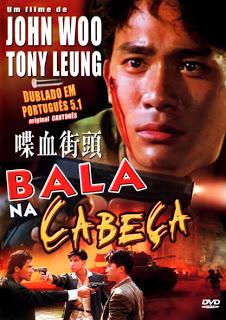 Bala na Cabeça – Legendado (1990)