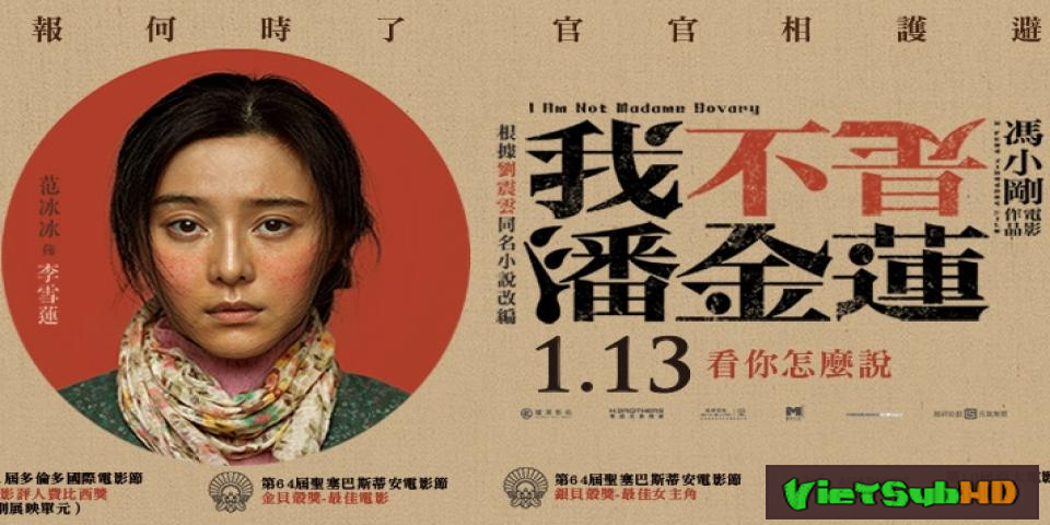 Phim Tôi không phải Phan Kim Liên VietSub HD | I Am Not Madame Bovary 2016