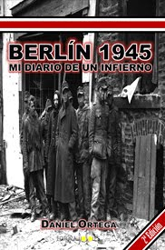 Berlín 1945 Autor Daniel Ortega del Pozo