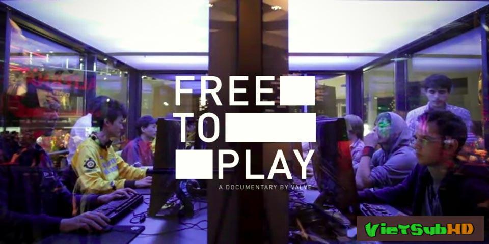 Phim Game thủ DOTA VietSub HD | Free to Play 2014