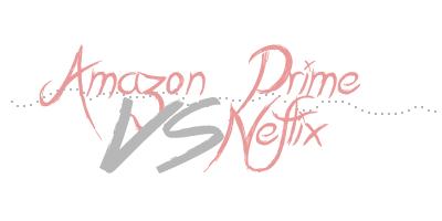 Vod Vergleich - Amazon Prime - Netflix - Amazon Prime vs. Netflix - Online Streaming