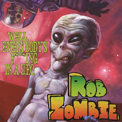 Rob Zombie - Well, Everybody's Fucking In A U.F.O. - cover single - 2016