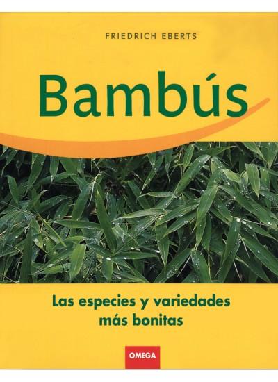 Bambus: Las especies y variedades mas hermosas – Friedrich Eberts