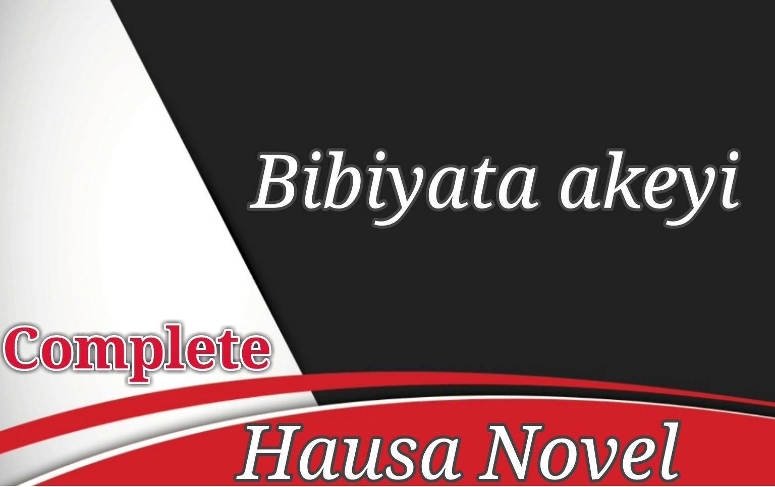 BiBiYATA AKE COMPLETE HAUSA NOVEL