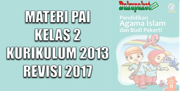 Materi PAI dan Budi Pekerti Kelas 2 Kurikulum 2013 Revisi 2017