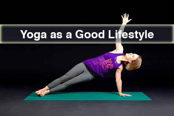 Yoga as a Good Lifestyle for Health and Fitness