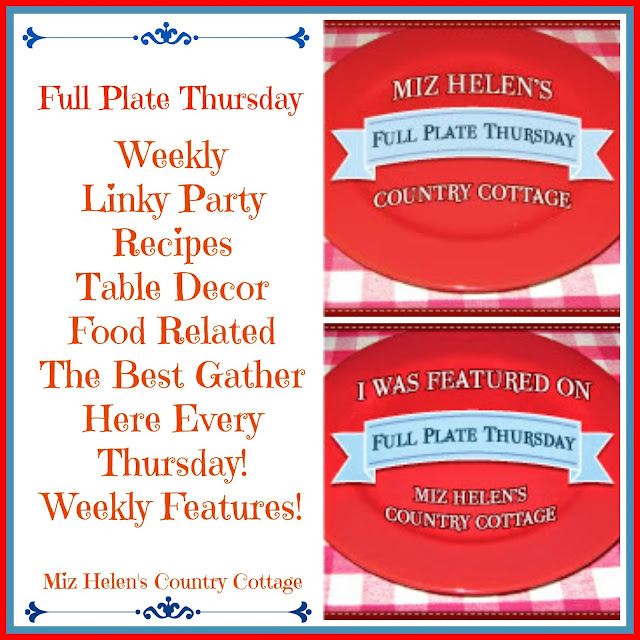 Full Plate Thursday # 365 at Miz Helen's Country Cottage