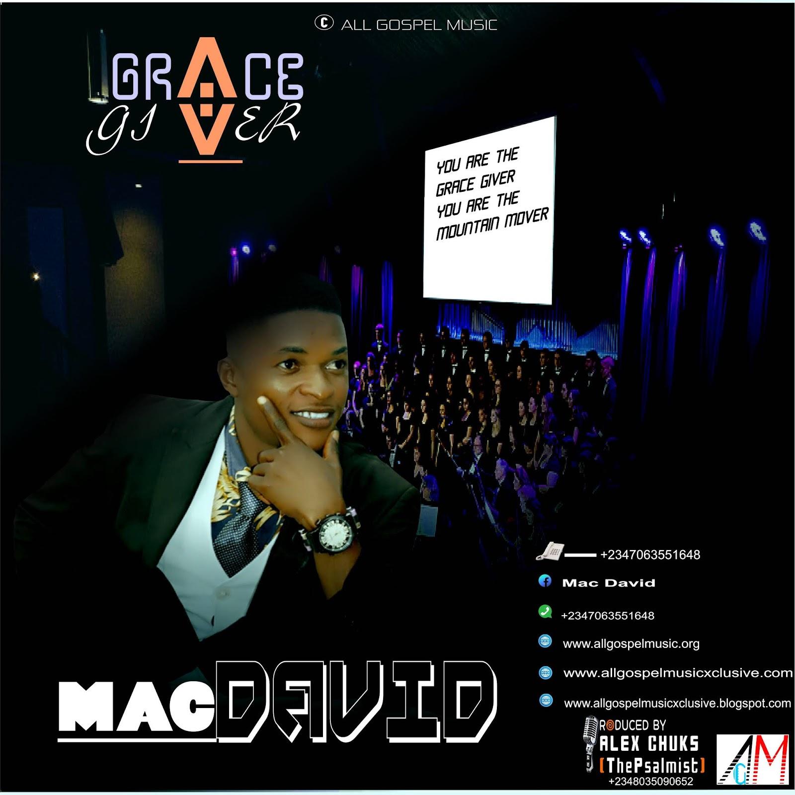 Allgospelmusicxclusive com: Download GRACE GIVER by MAC DAVID