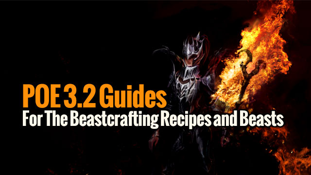 POE 3 2 Guides For The Beastcrafting Recipes and Beasts