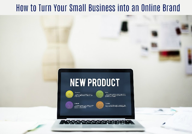 How to Turn Your Small Business into an Online Brand