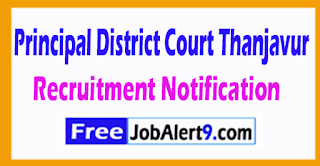 Principal District Court Thanjavur Recruitment Notification 2017 Las Date 02-08-2017