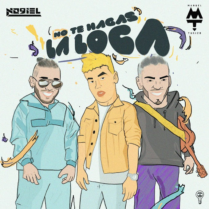 Noriel & Manuel Turizo – No Te Hagas la Loca (Single) [iTunes Plus AAC M4A]