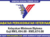 Jawatan Kosong 2018 Jabatan Perkhidmatan Veterinar - Kelayakan Minimum Diploma