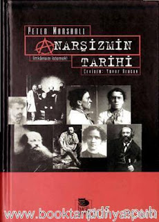 Peter Marshall - Anarşizmin Tarihi - İmkansızı İstemek