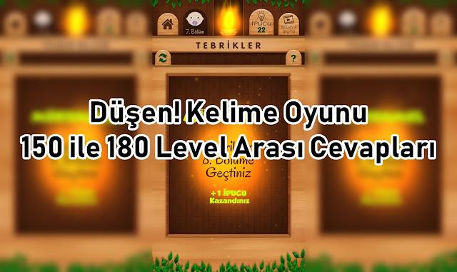 Dusen Kelime Oyunu 150 ile 180 Level Arasi Cevaplari