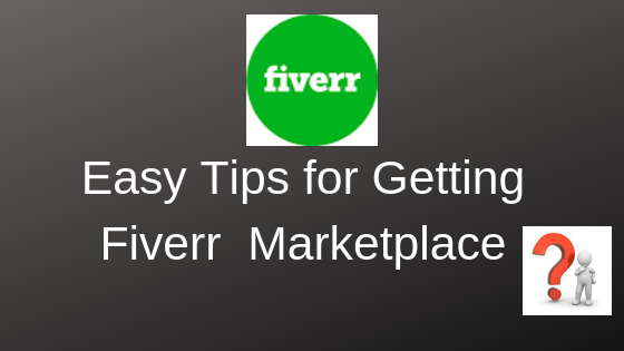 Easy Tips for Getting Fiverr Marketplace?  - Tech Teacher Debashree