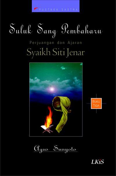Perjuangan dan Ajaran Syaikh Siti Jenar Buku  Sang Pembaharu - Perjuangan dan Ajaran Syaikh Siti Jenar Buku 3