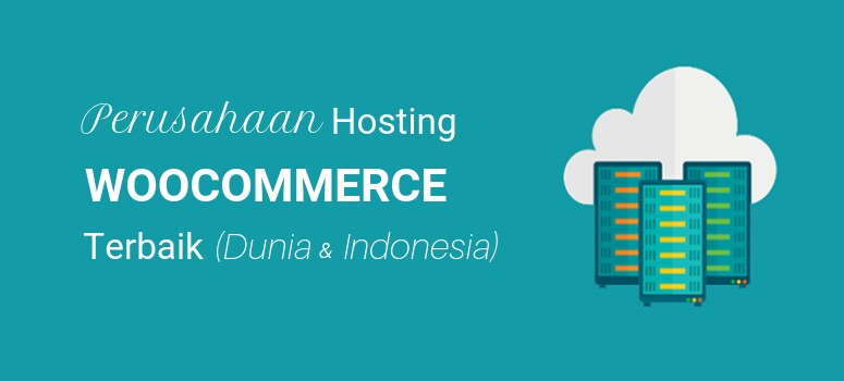 Perusahaan hosting WooCommerce terbaik