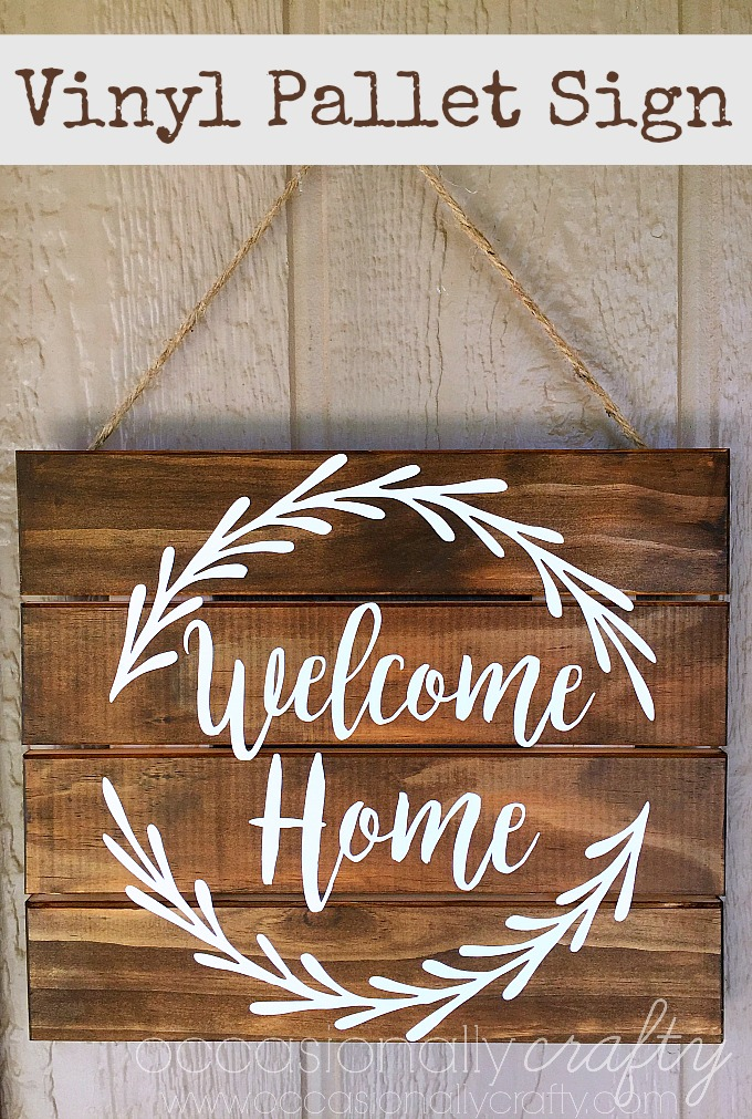 Welcome Home Vinyl Pallet Sign with Gel Stain