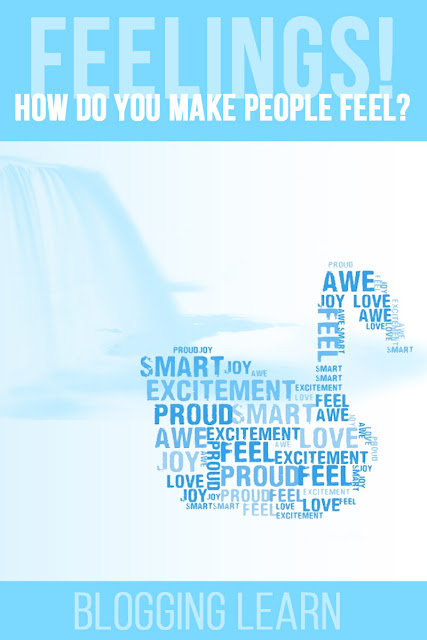 How do you make people feel? Is your blog conveying positive emotions? Free Printable!