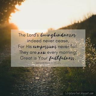 Lamentations 3:22-23 God's mercies are new every morning | scriptureand.blogspot.com