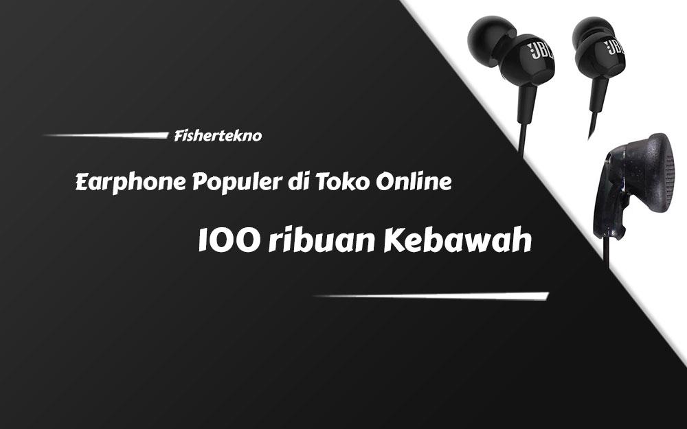 earphone populer 100 ribuan kebawah