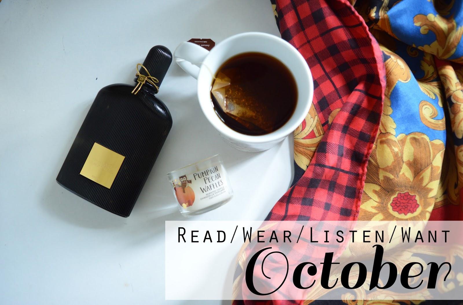 Read/Wear/Listen/Want: October