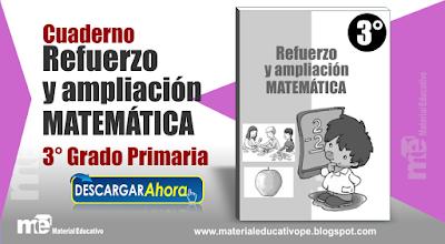 Cuaderno Refuerzo y Ampliación  Matemática 3° Grado Primaria
