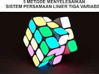 5 Metode Menyelesaikan Sistem Persamaan Linier Tiga Variabel