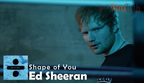 Arti Lirik Shape of You Ed Sheeran Terjemahan