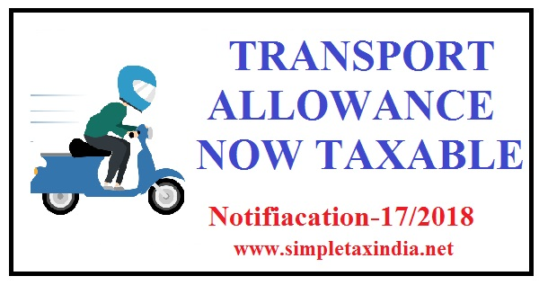 Transport allowance now taxable simple tax india it is worthwhile to mention here that transport allowance exemption will continue to be available to disabled employee in fy 2018 19 onward spiritdancerdesigns Images