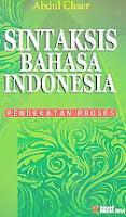 Judul Buku : SINTAKSIS BAHASA INDONESIA Pendekatan roses Pengarang : Abdul Chaer Penerbit : Rineka Cipta
