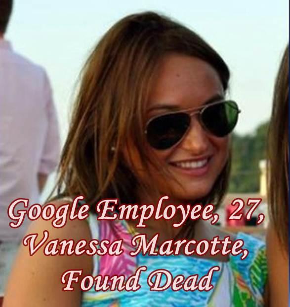 Google Employee, 27, Vanessa Marcotte, Found Dead