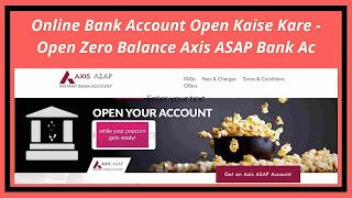 Online Bank Account Open Kaise Kare -Open Zero Balance Axis ASAP Bank Ac
