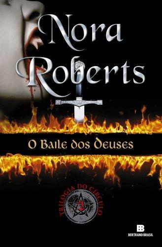 O baile dos deuses - Trilogia do círculo Nora Roberts