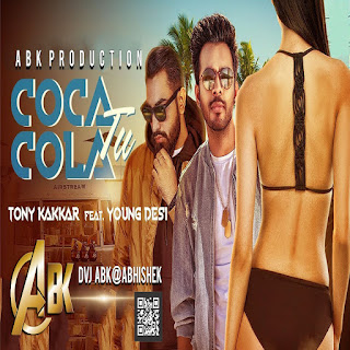 Coca Cola Tu - Tony Kakkar ft. Young Desi - Abk Production Mix