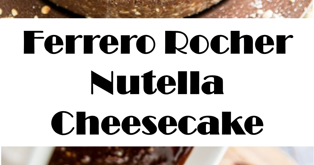 1049 Reviews: #Sweet #Dish >> Ferrero Rocher Nutella # ...