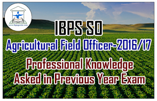IBPS SO (Agricultural Field Officer) Professional Knowledge Asked in Previous Year Exam Set-1