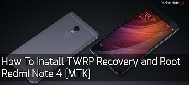Tutorial Cara Pasang TWRP Recovery Dan ROOT Redmi Note  Tutorial Cara Pasang TWRP Recovery Dan ROOT Redmi Note 4 MTK | NIKEL