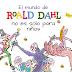 El mundo de Roald Dahl no es solo para niños