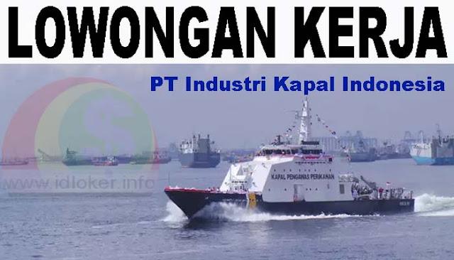 Lowongan Kerja D4/S1 PT Industri Kapal Indonesia Terbaru