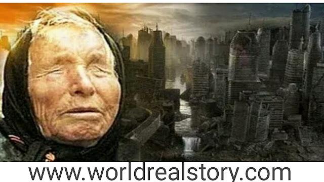 9/11 की सटीक भविष्यवाणी करने वाली बाबा वेन्गा की भविष्यवाणी 2019 में यहां होगा विनाश