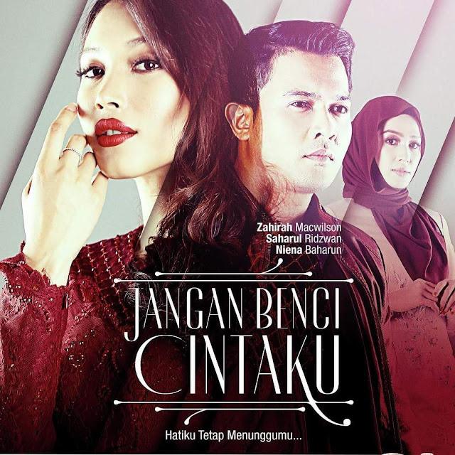 Drama Jangan Benci Cintaku TV3 lakonan Saharul Ridzwan dan Zahirah Macwilson